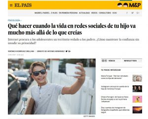 El País: Qué hacer cuando la vida en redes sociales de tu hijo va mucho más allá de lo que creías