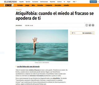 EL MUNDO: Atiquifobia: cuando el miedo al fracaso se apodera de ti